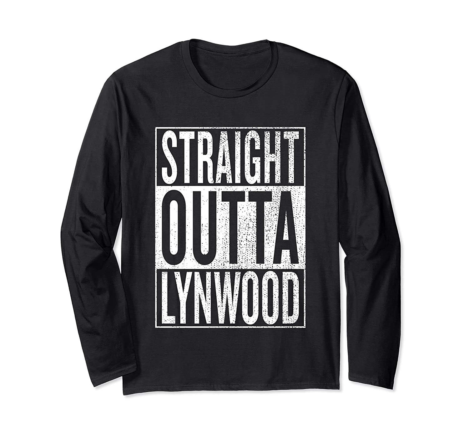 Straight Outta Lynwood Great Travel Outfit And Gift Idea Long Sleeve T-shirt